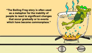 Boiling Frog Story